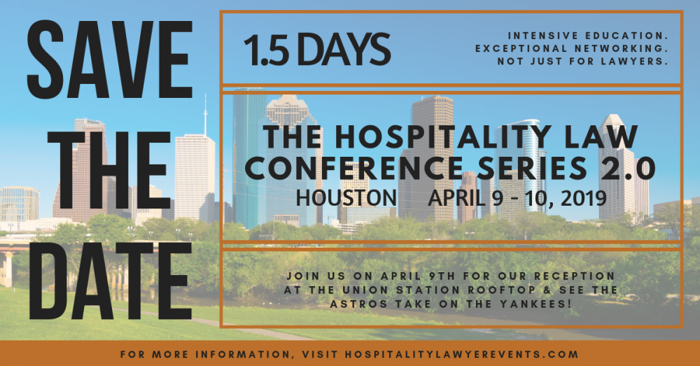 Save The Date for The Hospitality Law Conference: Series 2.0 - Houston 2019