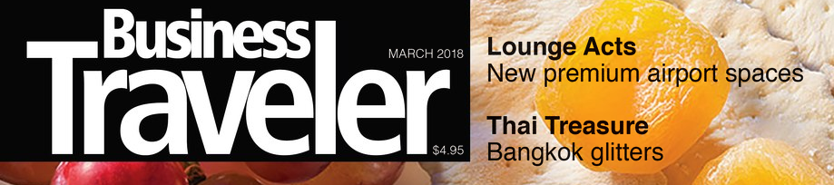 Click Here to Read: Business Traveler - March 2018 Issue