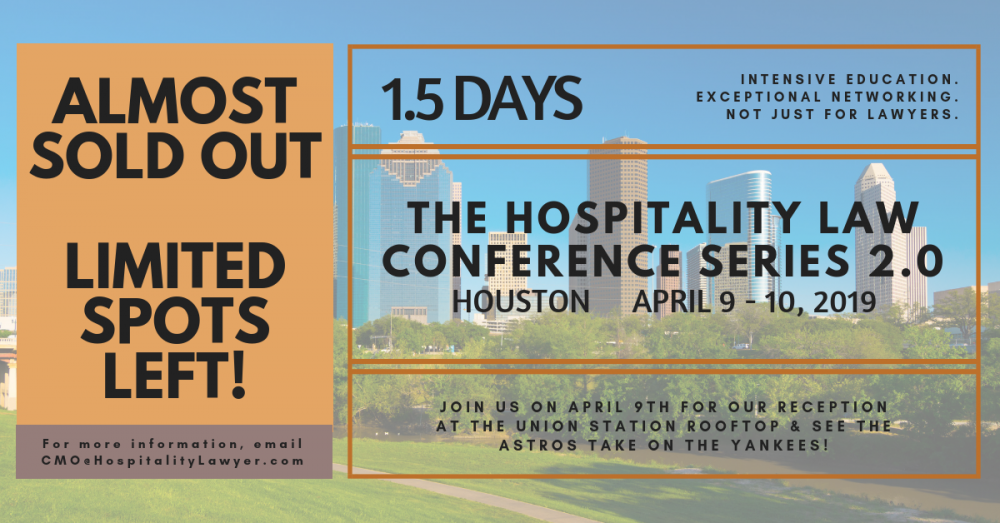Almost Sold Out; Limited Spots Left: The Hospitality Law Conference: Series 2.0 - Houston 2019