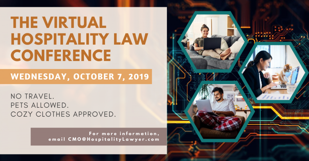 The Virtual Hospitality Law Conference: Wednesday, Oct 7, 2020   For more info, email cmo@hospitalitylawyer.com