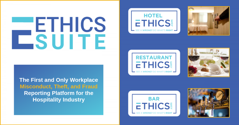 EthicsSuite: The First and Only Workplace Misconduct, Theft, and Fraud Reporting Platform for the Hospitality Industry